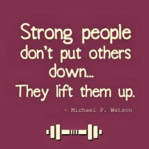 6.5, strong people lift others up