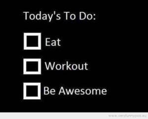 funny-picture-todays-to-do-eat-workout-be-awesome